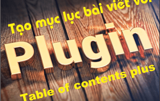 Table of contents plus: plugin tạo mục lục cho wordpress
