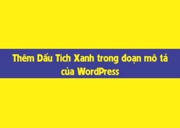4 Bước thêm Dấu Tích Xanh trong đoạn mô tả của WordPress